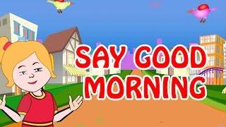 Say Good Morning   Animated Nursery Rhyme in English Language