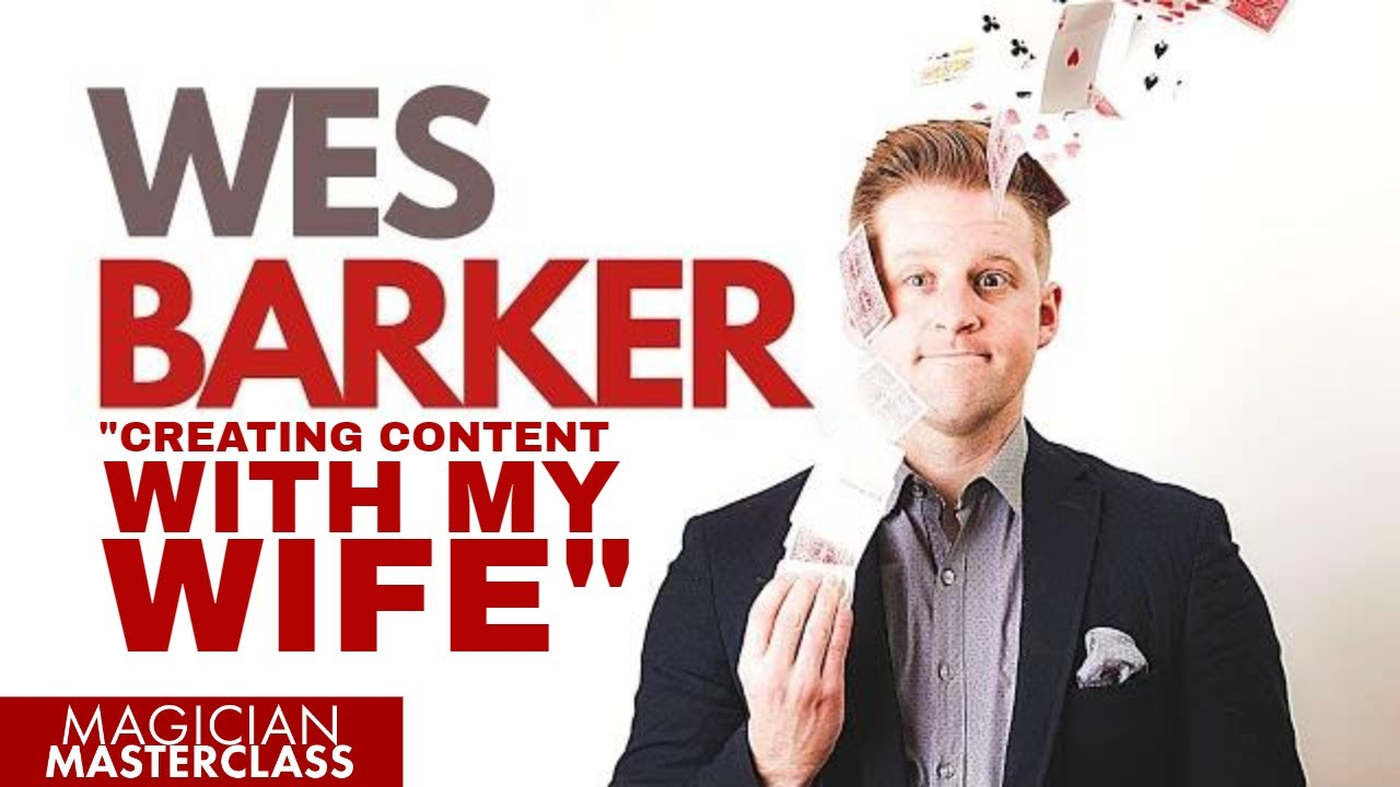 YouTube Magician Wes Barker talks about creating content with his wife during #stayhome