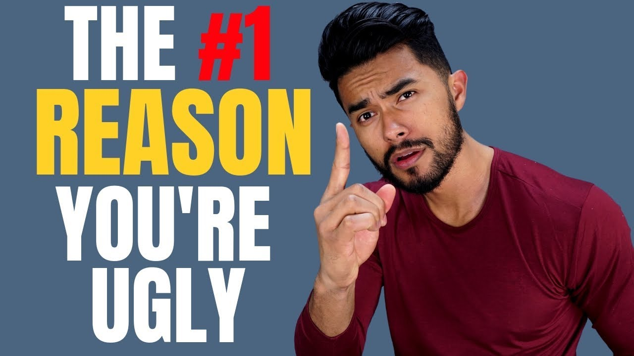 The 1 Reason WHY YOU ARE UGLY! | Avoid This COMMON Mistake