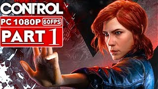 CONTROL Gameplay Walkthrough Part 1 [1080p HD 60FPS PC] - No Commentary