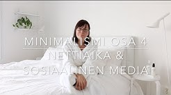 Minimalismi Osa 4 - Nettiaika & Sosiaalinen media