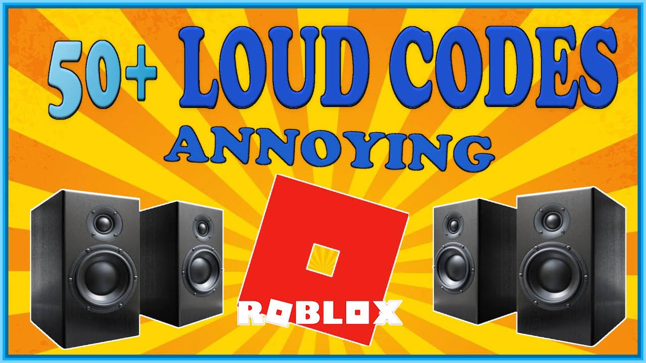 50  LOUD and ANNOYING Sound Codes/IDs for Roblox YouTube