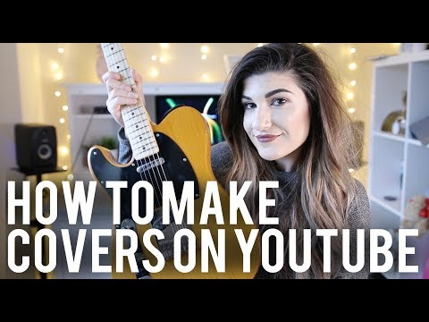 HOW TO MAKE COVERS & MUSIC ON YOUTUBE