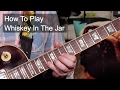 'Whiskey In The Jar' Thin Lizzy Guitar Lesson