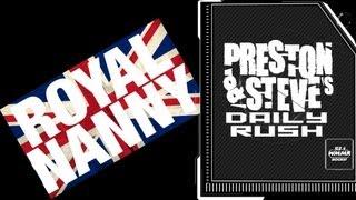 The Royal Nanny - Preston & Steve's Daily Rush