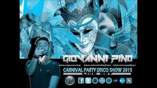 Giovanni Pino - #Carnival Party 2015 Disco Show