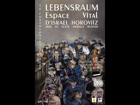 Lebensraum-Espace Vital- Israel Horovitz- Mise En Scène Myrtille Buttner-