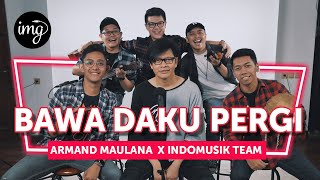 BAWA DAKU PERGI (LIVE PERFORM) - Ft. ARMAND MAULANA