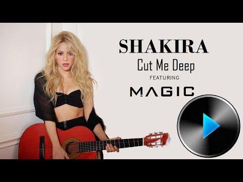 05 Shakira - Cut Me Deep (feat. MAGIC!) [Lyrics]