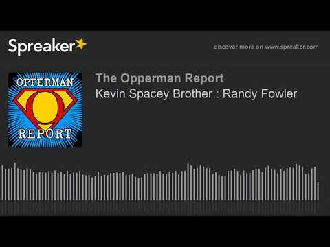 Kevin Spacey Brother : Randy Fowler