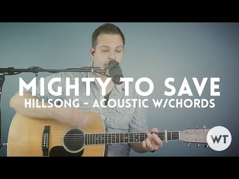 Mighty To Save  Hillsong  acoustic with chords, click track, etc