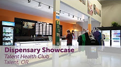 Dispensary Showcase: Talent Health Club in Talent, Oregon