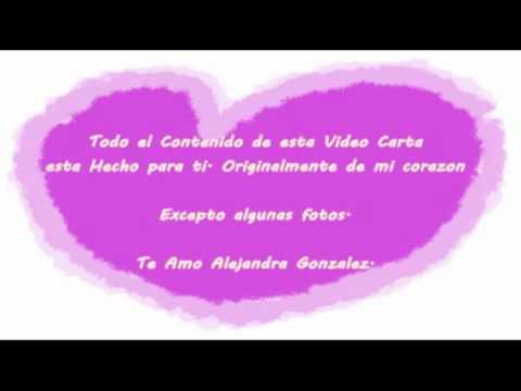 Video Carta para Alejandra Gonzalez :$