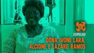 Dona Ivone Lara, Alcione e Lázaro Ramos l Espelho