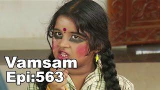 Vamsam - Tamil Serial   Episode 563   11/05/2015