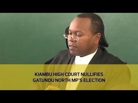 Kiambu high court nullifies Gatundu MP'S election