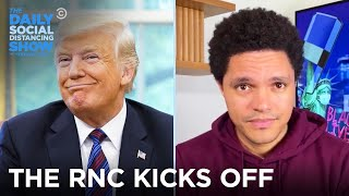 The RNC Is Already Insane | The Daily Social Distancing Show