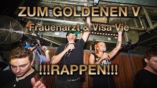 ZUM GOLDENEN V - Frauenarzt & Visa Vie - !!!RAPPEN!!!