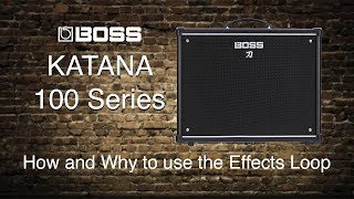 Boss Katana-100 - How and Why to use the Effects Loop