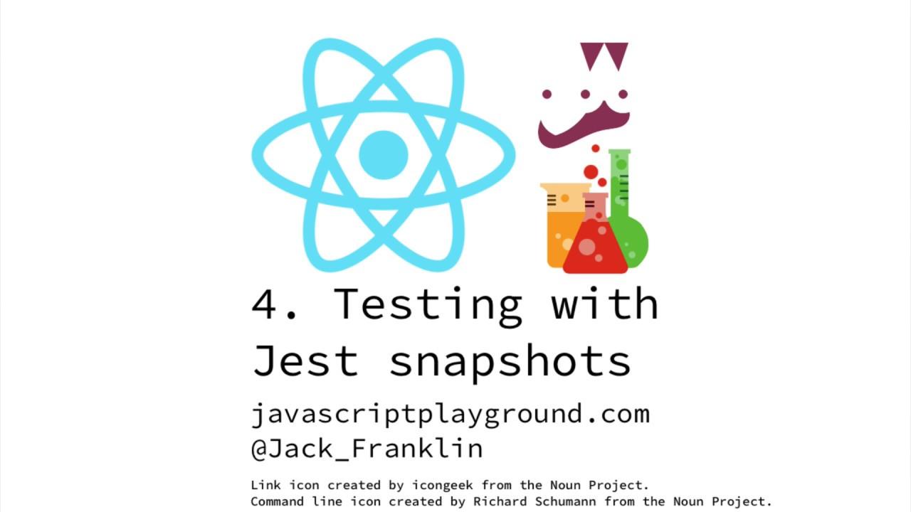 Testing React #4: Testing using Jest snapshots