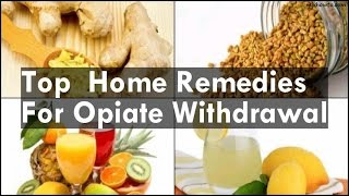 Home Reme Opiate Withdrawal