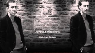 Pervin Ferhadoglu Gozlerimin Onunde yeni Hit 2016
