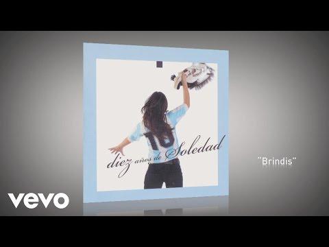 Soledad - Brindis (Pseudo Video)