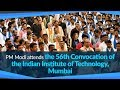 PM Modi attends the 56th Convocation of the Indian Institute of Technology, Mumbai
