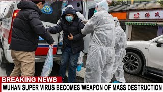 BREAKING: WUHAN SUPER VIRUS BECOMES WEAPON OF MASS DESTRUCTION - MILLIONS FLEE GROUND ZERO KILL ZONE