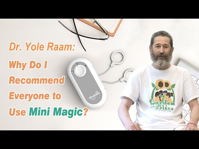 Natural Health Practitioner - Dr. Yole Raam: Why Do I Recommend Everyone to Use Mini Magic?