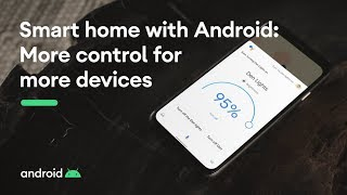 Smart home with Android: More control for more devices