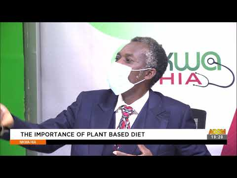 The Importance of Plant Based Diet - Nkwa Hia on Adom TV (7-8-21)