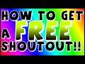 How To Get A FREE YouTube Shoutout! [Shoutouts #6]