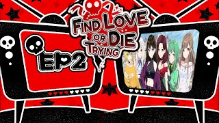 Find Love Or Die Trying EP2 Lets Meet The Girls
