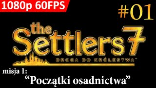 "The Settlers 7: Droga do królestwa [PL] (#01) - Misja 1 - ""Początki osadnictwa"" [PC 1080p 60FPS]"