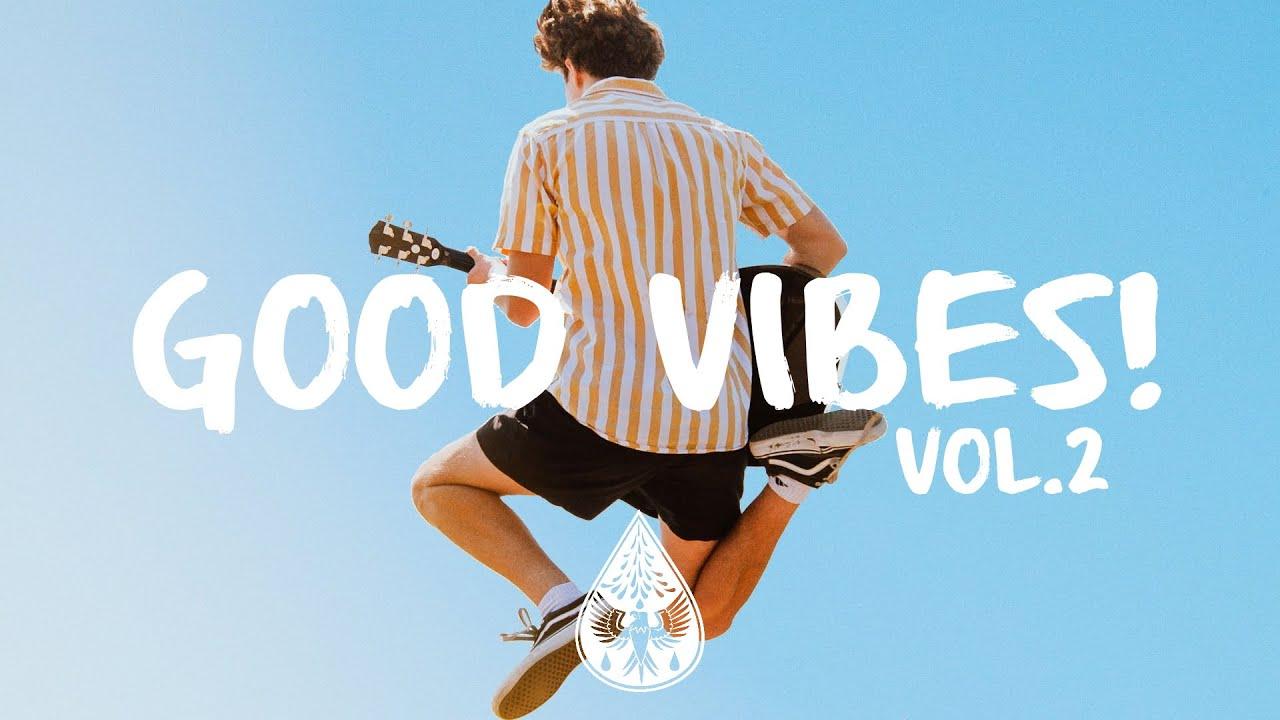 Download Good Vibes! 🙌 - A Happy Indie/Pop/Folk Playlist | Vol. 2