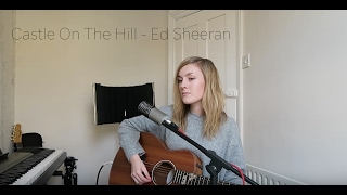 Castle On The Hill - Aymee Weir (Ed Sheeran Cover)