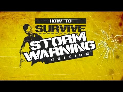 How to Survive - Storm Warning Edition: Trailer