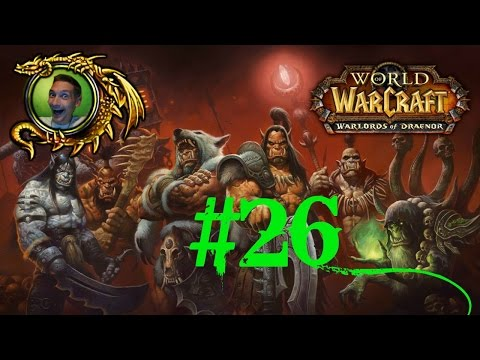 Let's Play WORLD OF WARCRAFT: WARLORDS OF DRAENOR - Part 26   NIGHTELF HUNTER