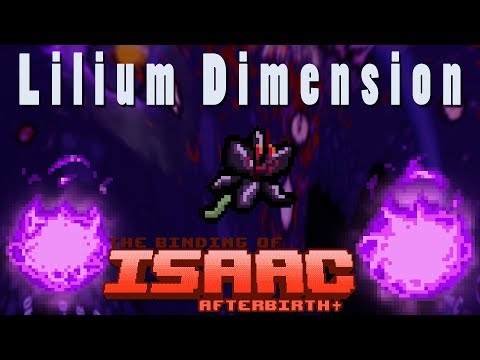 The Binding of Isaac Afterbirth Plus | Lilium Dimension | Mod Spotlight