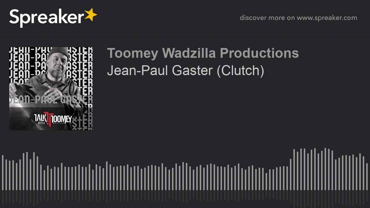 Jean-Paul Gaster  Clutch
