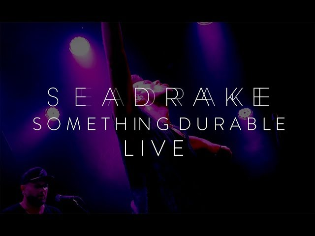SEADRAKE - Something durable (Live)