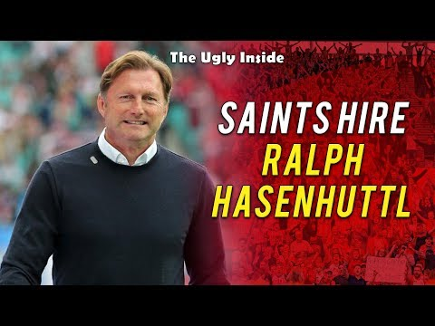 Saints hire Ralph Hasenhüttl | The Ugly Inside