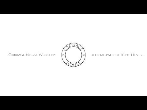 KENT HENRY // PRAYER ROOM LIVE! 3-19-19 // CARRIAGE HOUSE WORSHIP