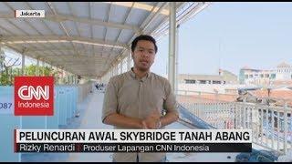 Video Soft Launching Skybridge Tanah Abang download MP3, 3GP, MP4, WEBM, AVI, FLV Oktober 2018