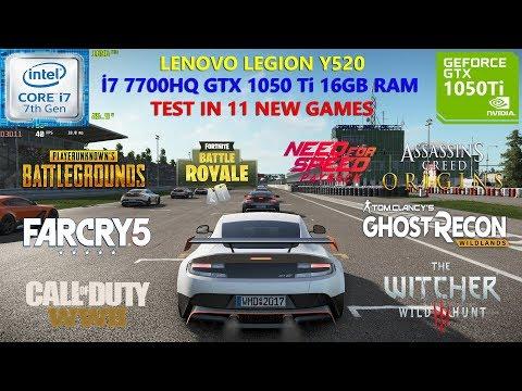 Lenovo Legion Y520 I7 7700HQ GTX 1050 Ti Test In 11 New Games