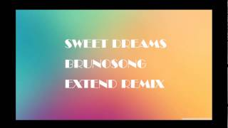 Sweet Dreams (BrunoSong Extend Remix)