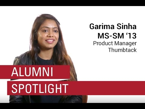 Advice for Aspiring Product Managers in Silicon Valley: Garima Sinha (MS SM '13) | Alumni Spotlight