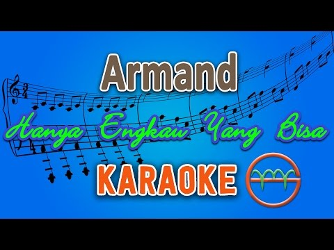 Armand - Hanya Engkau Yang Bisa (Karaoke Lirik Chord) by GMusic