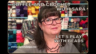 COFFEE AND CROCHET WITH SARA (49) Let's Play with Beads #crochet #crochetvid #beads